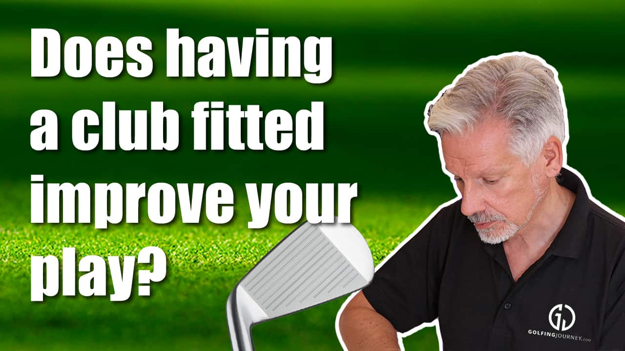 Does having a club fitted improve your play