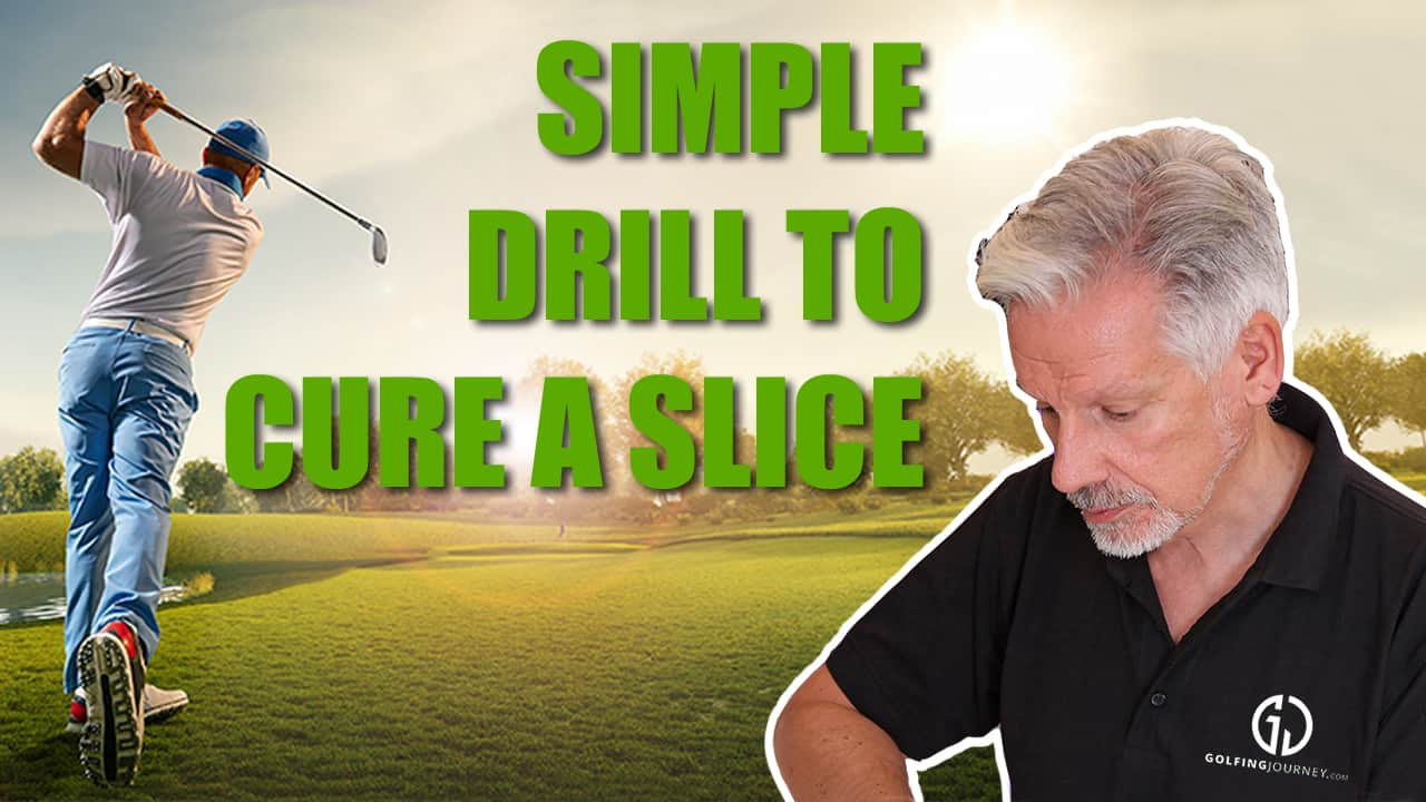 What simple drill can I do to cure my slice