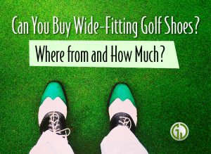 Can You Buy Wide Fitting Golf Shoes