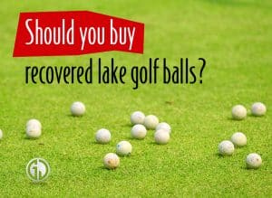 Should you buy recovered lake golf balls Pro and Cons